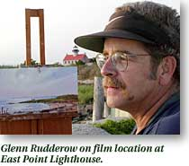 Glenn Rudderow on film location at East Point Lighthouse