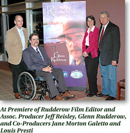 At premeier of Rudderow, Film Editor and Assoc. Producer Jeff Rwisley, Glenn Rudderow, and Co-Producers Jane Morton Galetto and Louis Presti