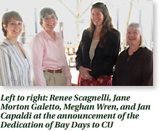 Renee Scagnelli, Jane Morton Galetto, Meghan Wren, and Jan Capaldi at the announcement of the Dedication of Bay Days to CU